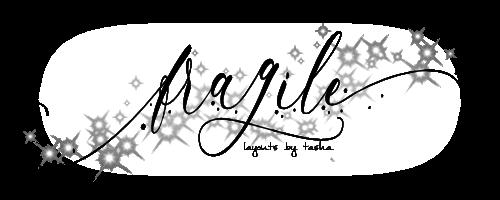 The Fragile - Layout Shop By Tasha