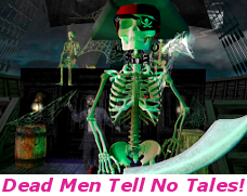 DEAD MEN TELL NO TALES!